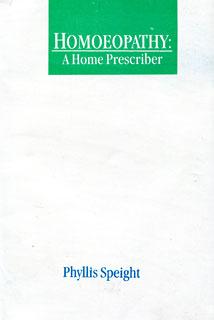 Homoeopathy: A Home Prescriber/Phyllis Speight