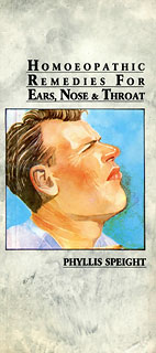 Homoeopathic Remedies for Ears, Nose & Throat/Phyllis Speight