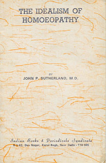 The Idealism of Homoeopathy/J.P. Sutherland