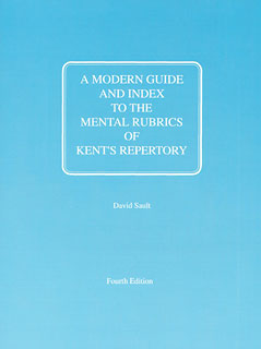 A Modern Guide and Index to the Mental Rubrics of Kent´s Repertory, David Sault