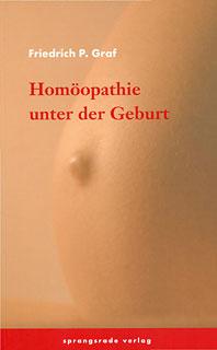 Homöopathie unter der Geburt, Friedrich P. Graf