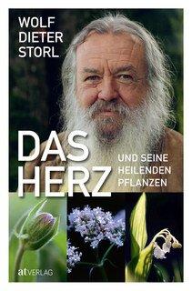 Das Herz und seine heilenden Pflanzen, Wolf-Dieter Storl