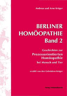 Berliner Homöopathie Band 2/Andreas Krüger / Arne Krüger
