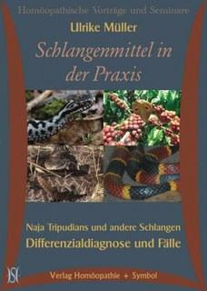 Schlangenmittel in der Praxis. Naja Tripudians und andere Schlangen. Differenzialdiagnose und Fälle - CD's/Ulrike Müller