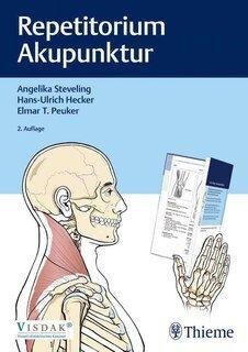 Repetitorium Akupunktur, Angelika Steveling / Hans Ulrich Hecker / Elmar T. Peuker
