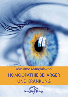 Homöopathie bei Ärger und Kränkung/Massimo Mangialavori