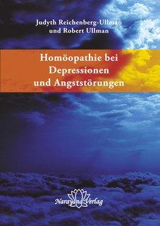 Judyth Reichenberg-Ullman / Robert Ullman: Homöopathie bei Depressionen und Angststörungen