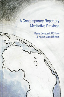 A Contemporary Repertory Meditative Provings/Paula Leszczuk / Karan Main