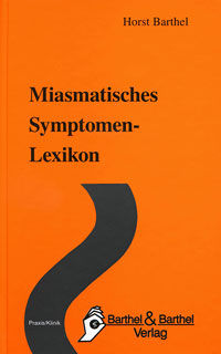 Miasmatisches Symptomen-Lexikon/Horst Barthel