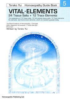 HL Series - Vital Elements Homoeopathy Guide Book - Vol 5/Torako Yui