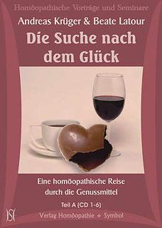 Die Suche nach dem Glück - Eine homöopathische Reise durch die Genussmittel - 12 CD's/Andreas Krüger / Beate Latour