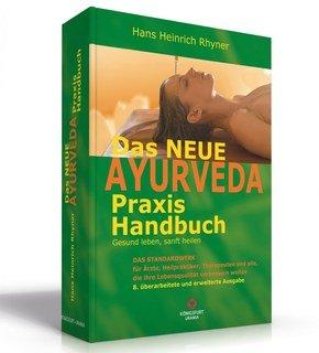 Das neue Ayurveda Praxis Handbuch/Hans-Heinrich Rhyner