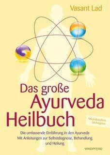 Das große Ayurveda-Heilbuch, Vasant Lad