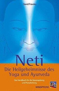 Neti - Die Heilgeheimnisse des Yoga und Ayurveda/David Frawley