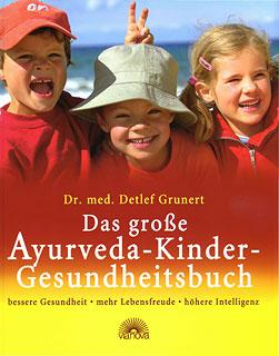 Das große Ayurveda-Kinder-Gesundheitsbuch/Detlef Grunert