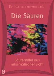 Die Säuren. Säuremittel aus miasmatischer Sicht. 11 CD's, Rosina Sonnenschmidt