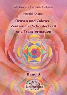 Drüsen und Cakras - Zentren der Schöpferkraft und Transformation, Harald Knauss