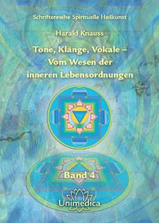 Töne, Klänge, Vokale -  Vom Wesen der inneren Lebensordnungen, Harald Knauss