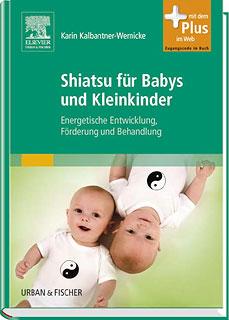 Shiatsu für Babys und Kleinkinder/Karin Kalbantner-Wernicke