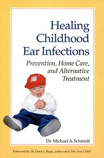 Healing Childhood Ear Infections/Michael A. Schmidt