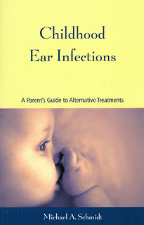 Childhood Ear Infections/Michael A. Schmidt