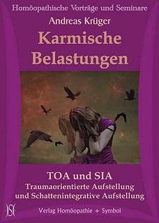 Karmische Belastungen - TOA und SIA - Traumaorientierte Aufstellung und Schattenintegrative Aufstellung - 2 CD's/Andreas Krüger
