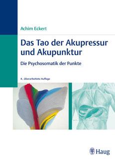 Das Tao der Akupressur und Akupunktur/Achim Eckert