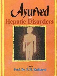 Ayurved and Hepatic Disorders/P.H. Kulkarni