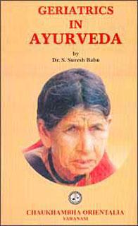 Geriatrics in Ayurveda/S. Suresh Babu / Majmudar Madhavi