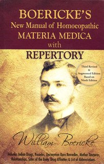 Boericke's New Manual of Homoeopathic - Materia Medica with Repertory, William Boericke
