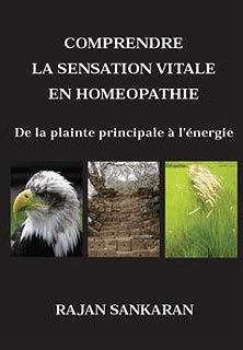 Comprendre La Sensation Vitale En Homéopathie/Rajan Sankaran