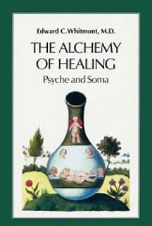 The Alchemy of Healing/Edward C. Whitmont