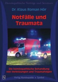 Notfälle und Traumata. Die homöopathische Behandlung von Verletzungen und Traumafolgen. - 9 CD's, Klaus Hör