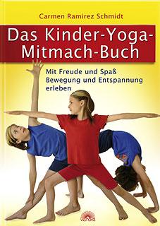 Das Kinder-Yoga-Mitmach-Buch/Carmen Ramirez Schmidt