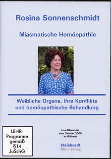 Miasmatische Homöopathie - Weibliche Organe, ihre Konflikte und homöopathische Behandlung - 6 DVD's/Rosina Sonnenschmidt