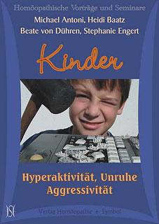 Kinder - Hyperaktivität, Unruhe, Aggression - 3 CD´s/Michael Antoni / Heidi Baatz / Beate von Dühren / Stephanie Engert