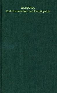 Realitätserkenntnis und Homöopathie/Rudolf Flury