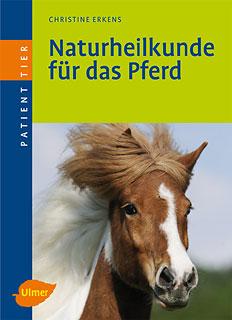 Naturheilkunde für das Pferd/Christine Erkens
