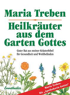 Heilkräuter aus dem Garten Gottes/Maria Treben