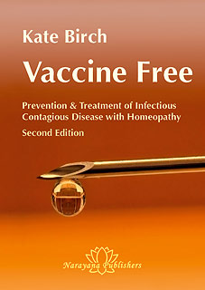 Vaccine Free Prevention and Treatment of Infectious Contagious Disease with Homeopathy - special offer/Kate Birch