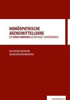 Homöopathische Arzneimittellehre aus dem Geist-/Gemütsbereich/Detlef Rathmer