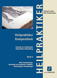 Heilpraktiker - Kompendium - Band 2/Michael Leisten / Ralf Gerdawischke