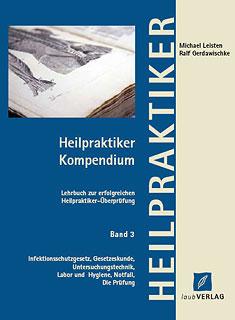 Heilpraktiker - Kompendium - Band 3/Michael Leisten / Ralf Gerdawischke