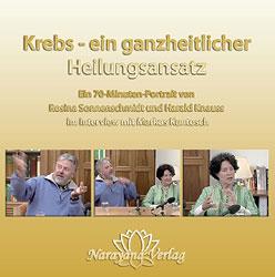 Krebs - ein ganzheitlicher Heilungsansatz - 1 DVD (Interview 2009), Rosina Sonnenschmidt / Harald Knauss
