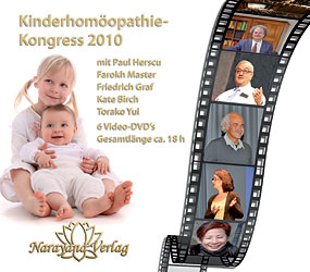 Kinderhomöopathie-Kongress 2010 - 6 DVD's, Paul Herscu / Farokh J. Master / Friedrich P. Graf / Kate Birch / Torako Yui