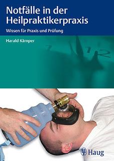 Notfälle in der Heilpraktikerpraxis, Harald Kämper