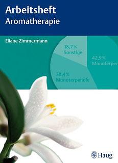 Arbeitsheft Aromatherapie/Eliane Zimmermann