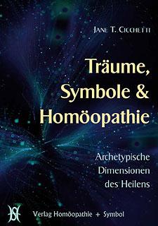 Träume, Symbole & Homöopathie/Jane Cicchetti
