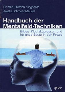 Handbuch der Mentalfeld-Techniken/Dietrich Klinghardt / Amelie Schmeer-Maurer