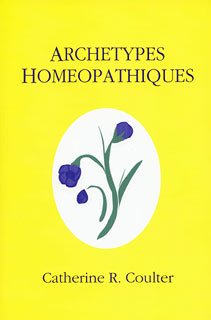 Archétypes Homéopathiques/Catherine R. Coulter